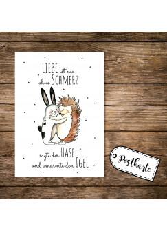 A6 Postkarte Print Hase und Igel mit Spruch Liebe ist nie ohne Schmerzen pk07