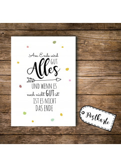 A6 Postkarte Print mit Spruch Zitat Am Ende wird alles gut...pk090