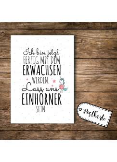 A6 Postkarte Print mit Spruch Ich bin jetzt fertig mit Erwachsen werden... pk091