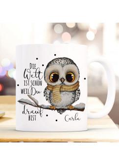 Tasse Becher Spruch Die Welt ist schön weil du drauf bist & Eule auf Ast Zweig Motiv Wunschname Kaffeebecher Geschenk ts1076