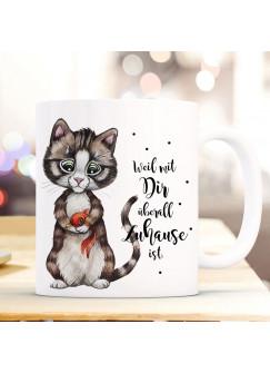 Tasse Becher Katze Kätzchen & Spruch Weil mit Dir überall Zuhause ist Kaffeetasse Kaffeebecher Geschenk ts1113