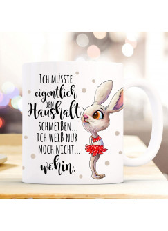 Tasse Becher Hase Bunny & Spruch Ich müsste eigentlich den Haushalt schmeißen... Kaffeetasse Kaffeebecher Geschenk ts1117