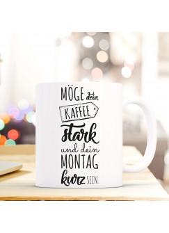 Tasse Becher mit Spruch Kaffeebecher mit Motto Zitat Möge deine Kaffee stark sein... ts517