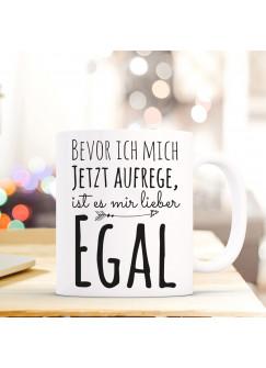 Tasse Becher mit Spruch Kaffeebecher mit Motto Zitat bevor ich mich jetzt aufrege... ts521