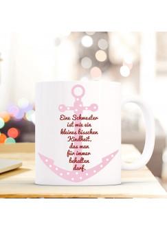 """Tasse Becher mit Anker & Spruch Schwester Kindheit..."""" Geschenk Kaffeebecher Spruchtasse mit Motto Zitat ts562"""""""