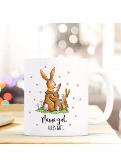 Tasse Muttertag Becher Kaffeetasse Kaffeebecher mit Hasen Häschen und Spruch Mama gut, Alles gut. ts633