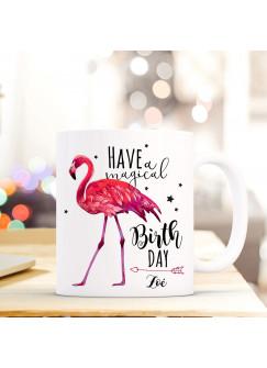 Tasse Becher Kaffeebecher mit Flamingo & Spruch have a magical birthday Kaffeebecher Geschenk mit Name Wunschname ts685