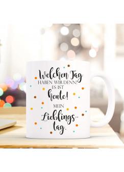 Tasse Becher Geschenk Lieblingstag mit Punkten & Welchen Tag haben wir denn? Es ist heute! ts725