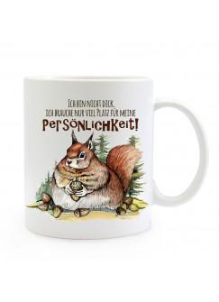 Tasse Becher Motiv mit dickes Eichhörnchen & Spruch Persönlichkeit Kaffeebecher Geschenk Spruchbecher ts904