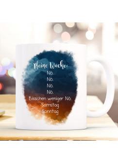 Tasse Becher mit Spruch Meine Woche nö Kaffeebecher Geschenk Spruchbecher Teetasse ts909