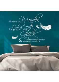Wandtattoo Zitat Spruch Glaube an Wunder Liebe und Glück... mit Federn M1970