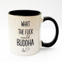 Tasse Becher Kaffeetasse Kaffeebecher Kindertasse Kinderbecher mit Spruch What the fuck woulkd Buddha do cup mug kids cup kids mug coffee cup coffee mug with saying what the fuck woulkd Buddha do ts170